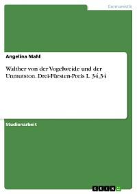 Cover Walther von der Vogelweide und der Unmutston. Drei-Fürsten-Preis L. 34,34