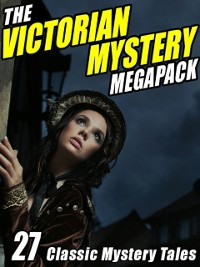 Cover Victorian Mystery Megapack: 27 Classic Mystery Tales