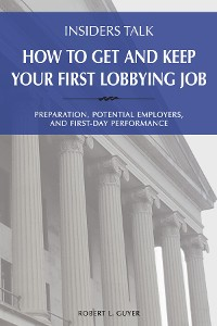 Cover Insiders Talk: How to Get and Keep Your First Lobbying Job