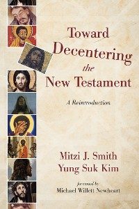 Cover Toward Decentering the New Testament