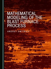 Cover Mathematical Modeling of the Blast Furnace Process