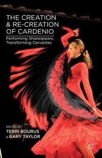 Cover The Creation and Re-Creation of Cardenio