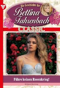 Cover Bettina Fahrenbach Classic 38 – Liebesroman
