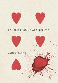 Cover Gambling, Crime and Society
