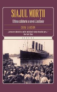 Cover Siajul morții. Ultima călătorie a navei Lusitania