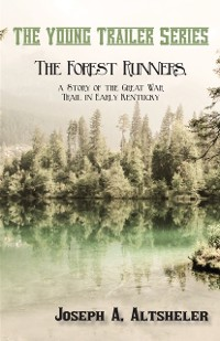 Cover Forest Runners, a Story of the Great War Trail in Early Kentucky