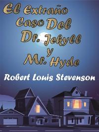 Cover El Extraño Caso Del Dr. Jekyll y Mr. Hyde