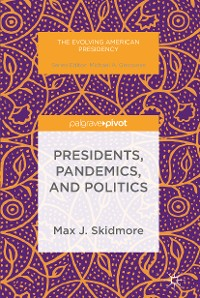 Cover Presidents, Pandemics, and Politics