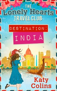 Cover Destination India (The Lonely Hearts Travel Club, Book 2)