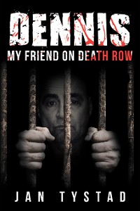 Cover Dennis My Friend on Death Row