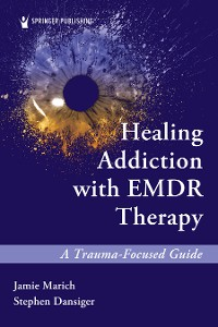 Cover Healing Addiction with EMDR Therapy