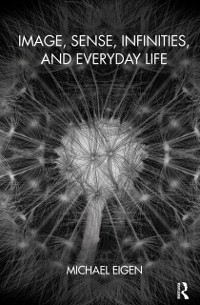 Cover Image, Sense, Infinities, and Everyday Life
