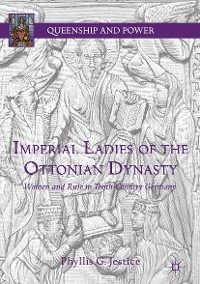 Cover Imperial Ladies of the Ottonian Dynasty