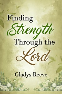 Cover Finding Strength Through the Lord