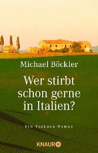 Cover Wer stirbt schon gerne in Italien?