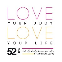 Cover Love Your Body Love  Your Life