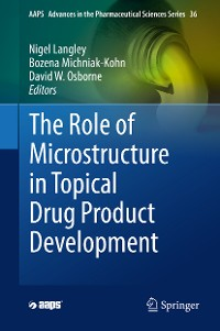 Cover The Role of Microstructure in Topical Drug Product Development