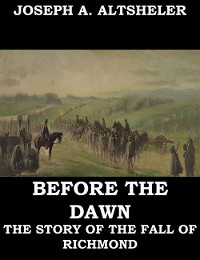 Cover Before the Dawn - A Story of the Fall of Richmond