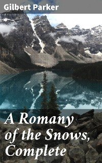 Cover A Romany of the Snows, Complete