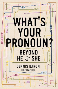 Cover What's Your Pronoun?: Beyond He and She