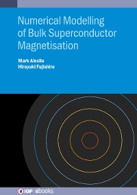 Cover Numerical Modelling of Bulk Superconductor Magnetisation