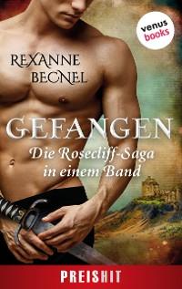 Cover Gefangen - Die Rosecliff-Saga in einem Band