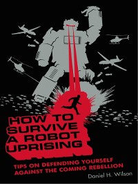 Cover How to Survive a Robot Uprising