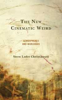 Cover The New Cinematic Weird