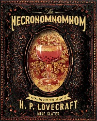 Cover The Necronomnomnom: Recipes and Rites from the Lore of H. P. Lovecraft