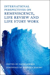 Cover International Perspectives on Reminiscence, Life Review and Life Story Work