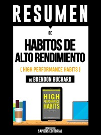 "Cover Resumen De ""Habitos De Alto Rendimiento (High Performance Habits) - De Brendon Buchard"""