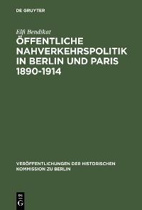 Cover Öffentliche Nahverkehrspolitik in Berlin und Paris 1890-1914