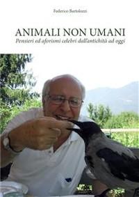 Cover Animali non umani. Pensieri ed aforismi celebri dall'antichità ad oggi