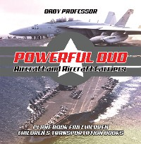 Cover Powerful Duo: Aircraft and Aircraft Carriers - Plane Book for Children | Children's Transportation Books