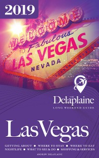 Cover Las Vegas - The Delaplaine 2019 Long Weekend Guide