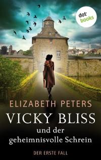 Cover Vicky Bliss und der geheimnisvolle Schrein - Der erste Fall