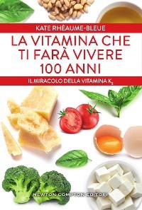 Cover La vitamina che ti farà vivere 100 anni