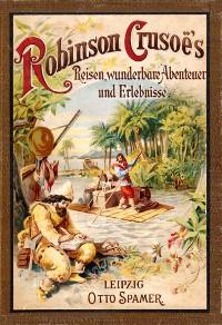 Cover Robinson Crusoe's Reisen, wunderbare Abenteuer und Erlebnisse