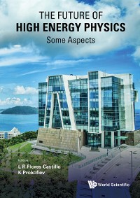 Cover Future Of High Energy Physics, The - Some Aspects