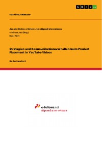 Cover Strategien und Kommunikationsverhalten beim Product Placement in YouTube-Videos
