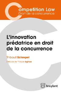 Cover L'innovation prédatrice en droit de la concurrence