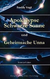 Cover Apokalypse Schwarze Sonne und Geheimsache Unna