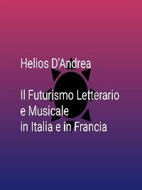 Cover Il Futurismo Letterario e Musicale in Italia e in Francia