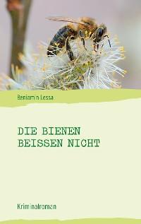 Cover Die Bienen beißen nicht