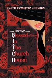 Cover I am that B.I.T.C.H. (Blessed In The Church House) Lady