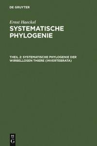 Cover Systematische Phylogenie der wirbellosen Thiere (Invertebrata)