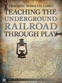 Cover Teaching the Underground Railroad Through Play