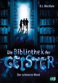 Cover Die Bibliothek der Geister - Der schwarze Mond