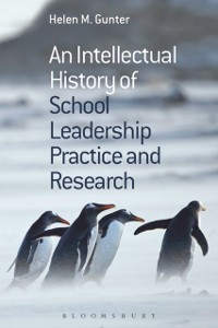 Cover Intellectual History of School Leadership Practice and Research