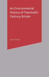 Cover Environmental History of Twentieth-Century Britain